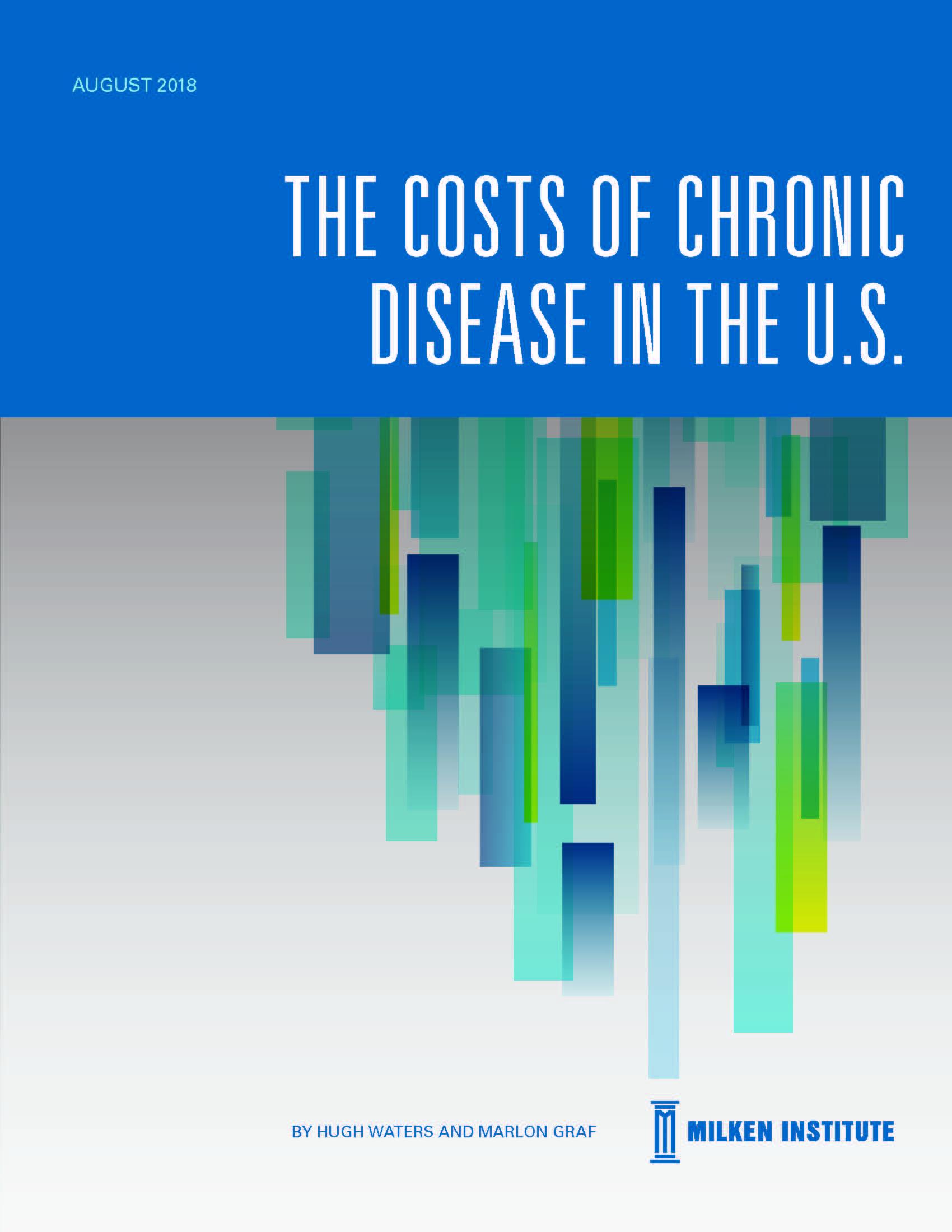 Chronic Disease Costs In The U S Milken Institute Report